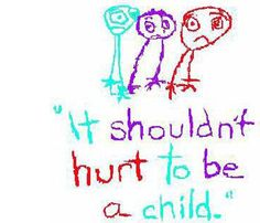 It shouldn't hurt to be a child